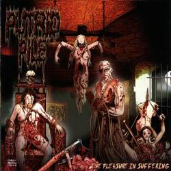 Putrid Pile : The Pleasure in Suffering
